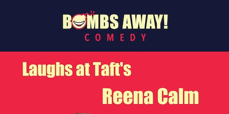 Laughs at Taft's w/ Reena Calm tickets