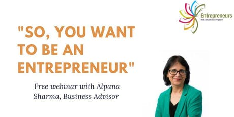 """""""So You Want to be an Entrepreneur"""" Webinar tickets"""