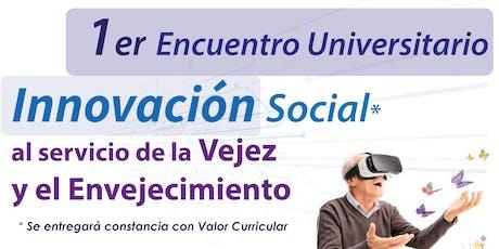 Primer Encuentro de Innovación al Servicio del Envejecimiento y la Vejez  tickets