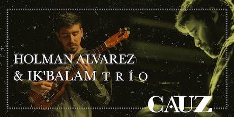 Holman Álvarez & Ik'Balam Trío  entradas