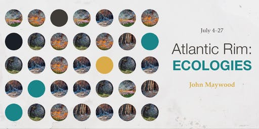 Opening Reception - Atlantic Rim: Ecologies