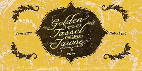 Golden Tassel Jawns tickets