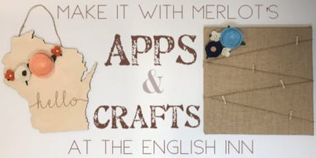 Apps & Crafts Party - Make it with Merlot tickets