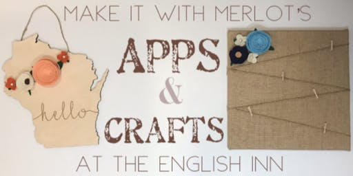 Apps & Crafts Party - Make it with Merlot