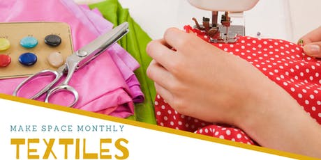 Make Space - Monthly Textiles Meet Up tickets