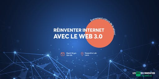 Réinventer internet avec le Web 3.0 | Dîner de Clôture (Lévis)
