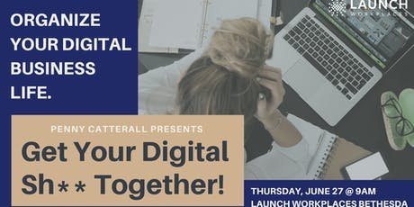Get Your Digital Sh** Together! tickets