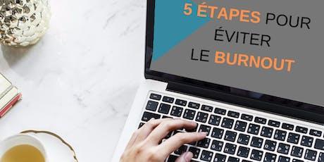 WEBINAIRE Gratuit en ligne- 5 Étapes pour éviter le BURNOUT billets