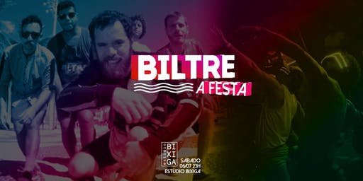 06/07 - BILTRE, A FESTA! NO ESTÚDIO BIXIGA