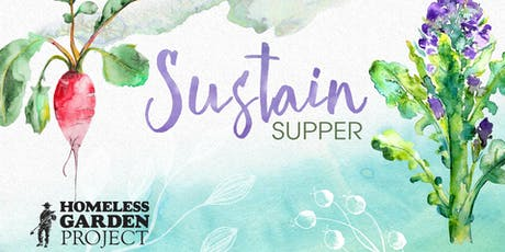 August 24, 2019 Sustain Supper - A Benefit for the Homeless Garden Project tickets