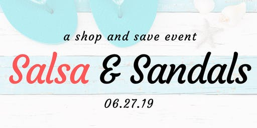Salsa & Sandals Shopping Event - RSVP ONLY