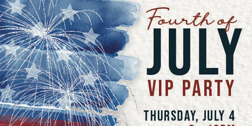 VIP Fourth of July Party