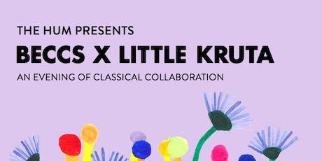 The Hum Presents: beccs x Little Kruta tickets