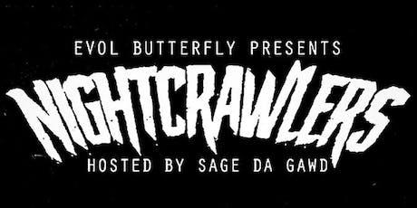 Evol Butterfly Presents..  NightCrawlers tickets