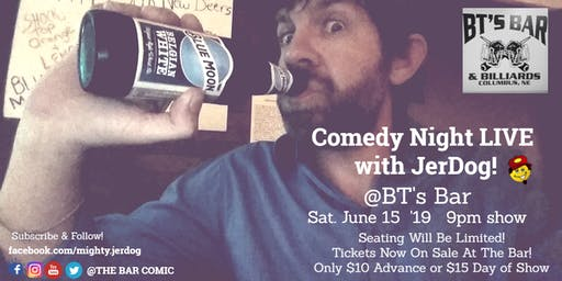 BT's Bar (Columbs, NE) presents COMEDY NIGHT LIVE! (w/ Jer-Dog Danley)