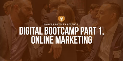 Bunker Brews Madison: Digital BootCamp Part 1, Online Marketing