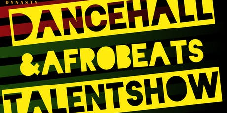 Dancehall & Afrobeats Talent Show tickets
