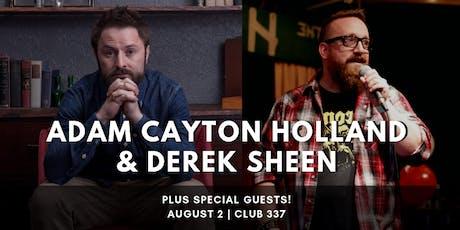 Adam Cayton Holland (Conan, TruTV) and Derek Sheen (Standup Records) tickets