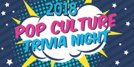 2018 Pop Culture Trivia Night tickets