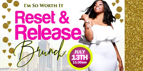 I'm So Worth It: Reset & Release Brunch tickets