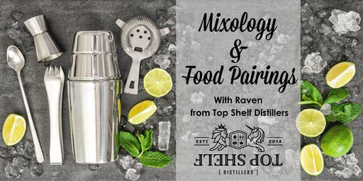Adult Monthly Cooking Class - Top Shelf Mixology & Food Pairings