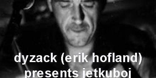 Dyzack (Erik Hofland) presents Jetkuboj