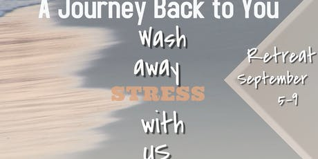 Spiritual Retreat - A Journey Back to YOU!! tickets