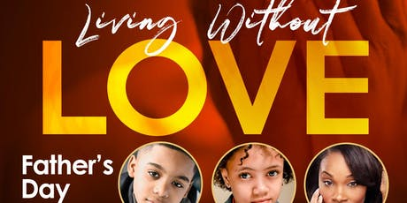 "Father's Day Play ""Living Without Love"" tickets"