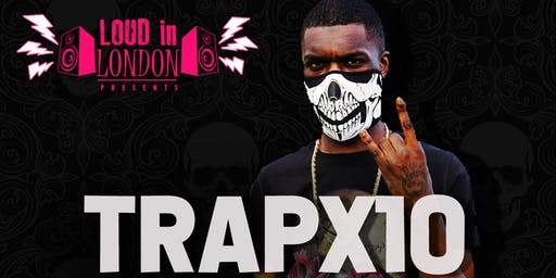 02 Academy Islington Loud In London Presents Trapx10