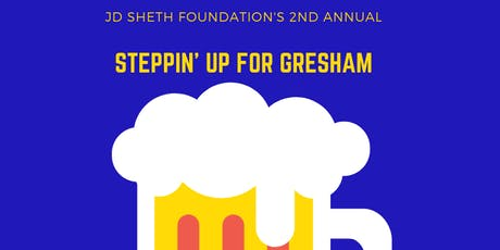JD Sheth Foundation's: 2nd Annual Steppin' Up For Gresham  tickets
