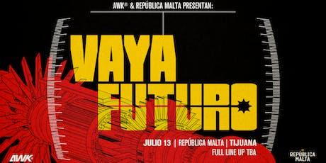 Vaya Futuro en República Malta boletos
