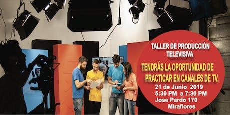 TALLER : PRODUCCIÓN TELEVISIVA entradas