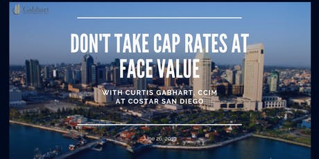 Don't Take Cap Rates at Face Value by Curtis Gabhart, CCIM tickets