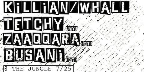 Killian/Whall, Tetchy, Zaaqqara, Busani tickets