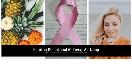 Nutrition & Emotional Wellbeing Workshop (for anyone who has undergone treatment for cancer) tickets
