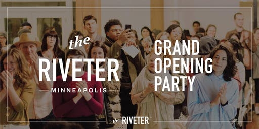 The Riveter Minneapolis Grand Opening Party