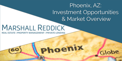 Phoenix, AZ: Investment Opportunities & Market Overview