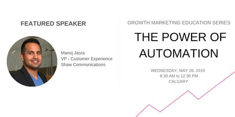 Growth Marketing Education Series - The Power of Automation - Presented by Digital Magenta tickets