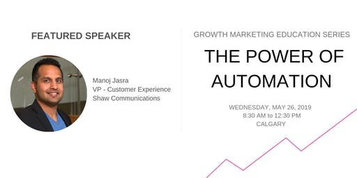 Growth Marketing Education Series - The Power of Automation - Presented by Digital Magenta