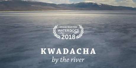 Kwadacha by the River Screening tickets