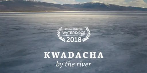 Kwadacha by the River Screening