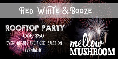 Red, White and Booze - Mellow Mushroom Broadway Rooftop Event
