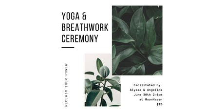 Yoga & Breathwork Ceremony: Reclaim your Power tickets