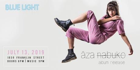Blue Light Sessions : Aza Nabuko Album Release tickets