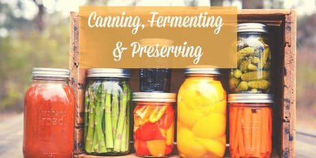 Adult Monthly Cooking Class - Canning, Fermenting & Preserving tickets