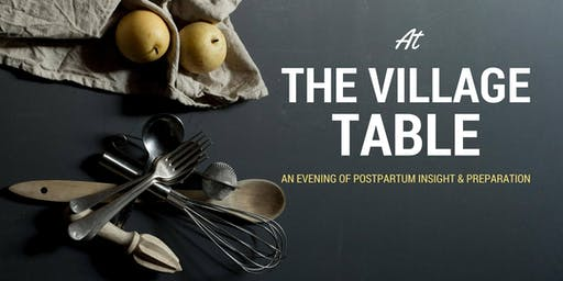 At The Village Table: An Evening of Postpartum Preparation