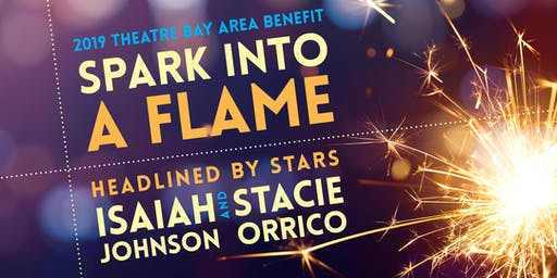 Spark into a Flame: Theatre Bay Area 2019 Benefit