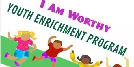 I AM WORTHY YOUTH ENRICHMENT SUMMER PROGRAM