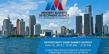 Detroit Opportunity Zone Summit with U.S. Department of Commerce MBDA  tickets