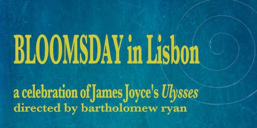 BLOOMSDAY IN LISBON: A celebration of James Joyce's Ulysses